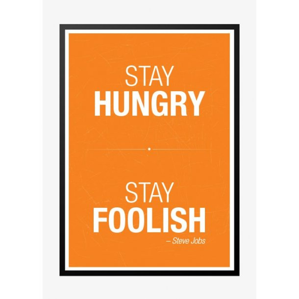 Stay Hungry stay foolish plakat - orange. Plakat.
